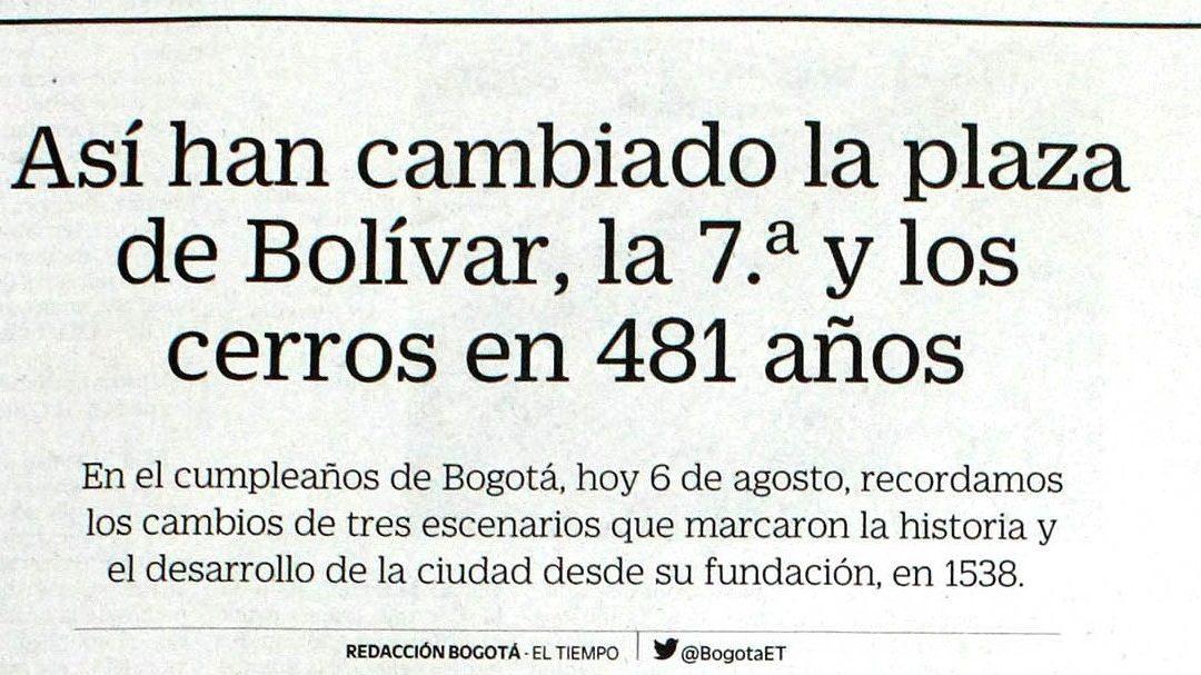 Así han cambiado la Plaza de Bolívar, la 7.ª y los Cerros en 481 años